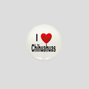 I Love Chihuahuas Mini Button