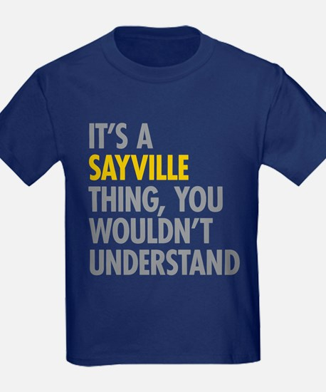 Its A Sayville Thing T