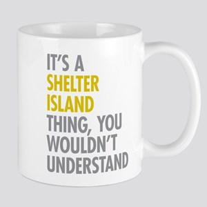 Its A Shelter Island Thing Mug