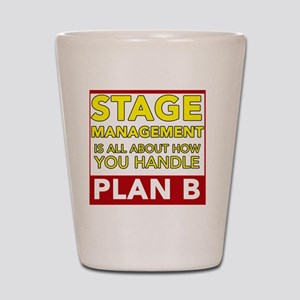 Stage Management Plan B Shot Glass