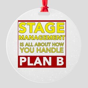 Stage Management Plan B Round Ornament