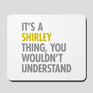 Its A Shirley Thing Mousepad