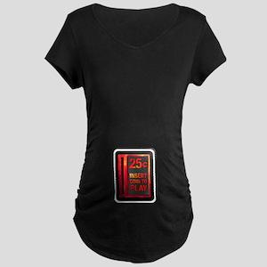 INSERT COIN TO PLAY Maternity Dark T-Shirt