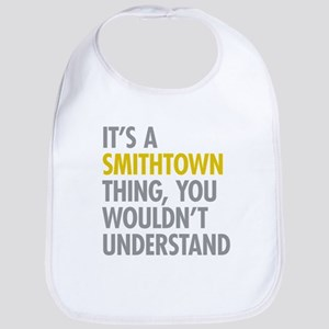 Its A Smithtown Thing Bib