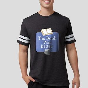 Book was better - T-Shirt