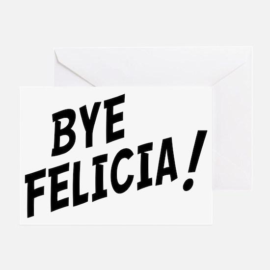 BYE FELICIA Greeting Card