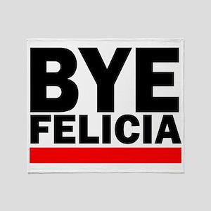 BYE FELICIA Throw Blanket