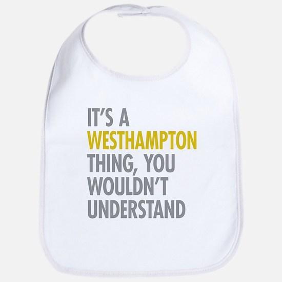 Its A Westhampton Thing Bib