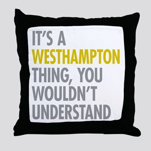Its A Westhampton Thing Throw Pillow