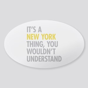 Its A New York Thing Sticker (Oval)