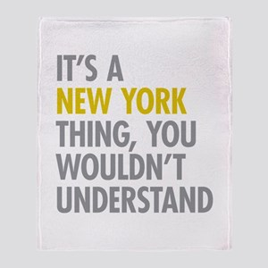 Its A New York Thing Throw Blanket