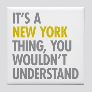 Its A New York Thing Tile Coaster