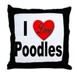 I Love Poodles Throw Pillow