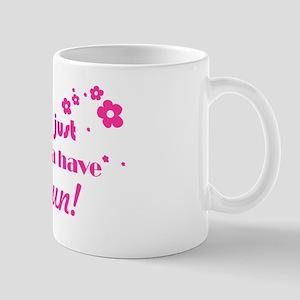 Girl's Just Wanna Have Fun Mug