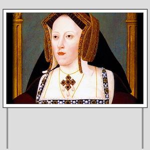 Catherine of Aragon Yard Sign
