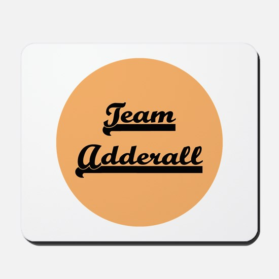 Team Adderall - ADD Mousepad