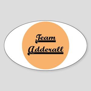 Team Adderall - ADD Oval Sticker