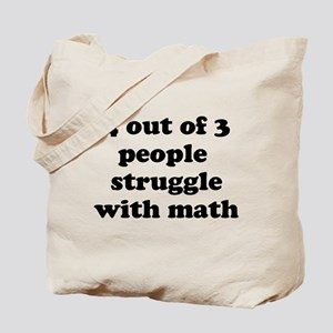 4 out of 3 people struggle with math Tote Bag