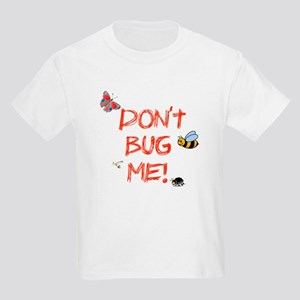 Don't bug me Kids Light T-Shirt
