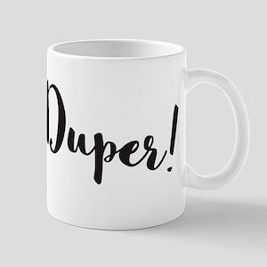 super duper! Mugs