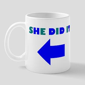 HE DID OR SHE DID IT Mug