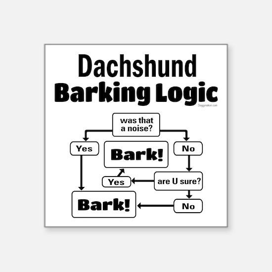 "Dachshund Logic Square Sticker 3"" x 3"""