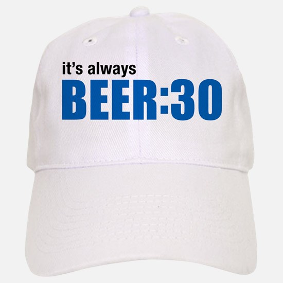 It's always BEER:30 Baseball Baseball Cap