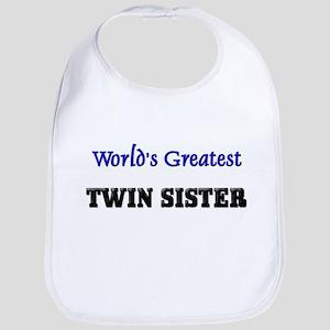 World's Greatest TWIN SISTER Bib