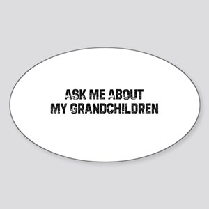 Ask Me About My Grandchildren Oval Sticker