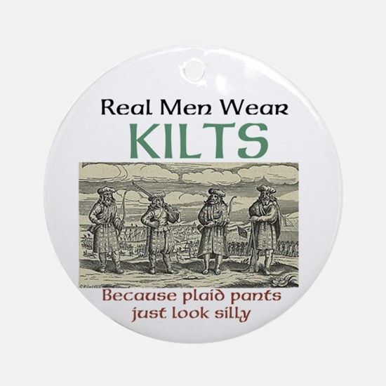 Real Men Wear Kilts Ornament (round)