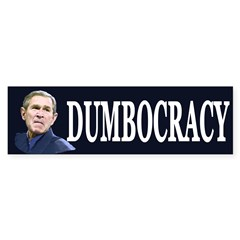 Bush Dumbocracy (Bumper Sticker)