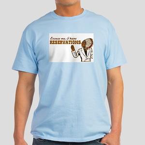 I Have Reservations Light T-Shirt