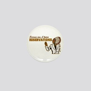 I Have Reservations Mini Button