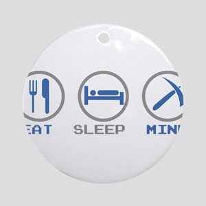 Eat Sleep Mine Ornament (Round)
