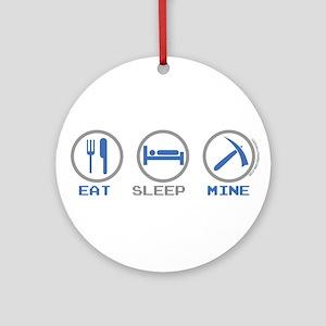 Eat Sleep Mine Ornament (Round)