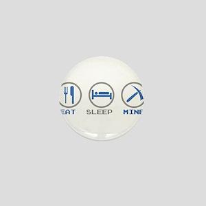 Eat Sleep Mine Mini Button