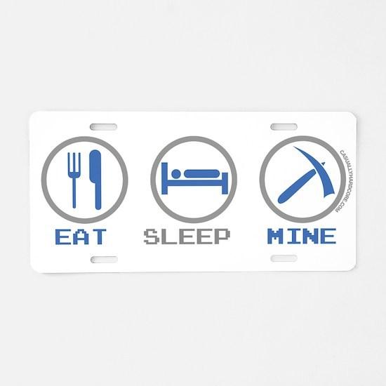 Eat Sleep Mine Aluminum License Plate
