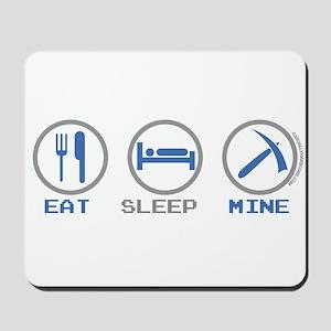 Eat Sleep Mine Mousepad