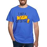 Kick Out of This Dark T-Shirt
