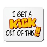 Kick Out of This Mousepad