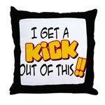 Kick Out of This Throw Pillow