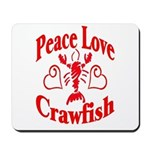 Peace Love Crawfish Mousepad