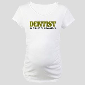 Funny Dentist Maternity T-Shirt