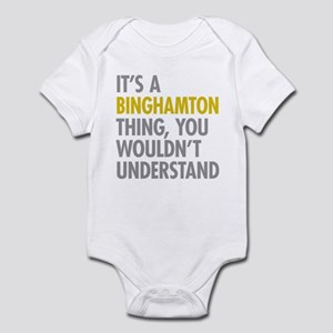 Its A Binghamton Thing Infant Bodysuit