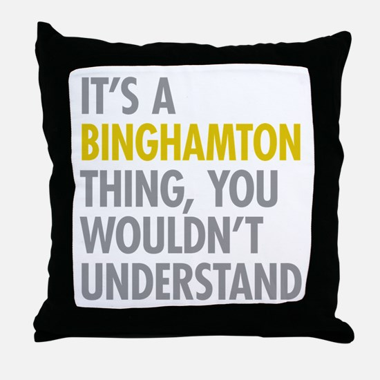 Its A Binghamton Thing Throw Pillow