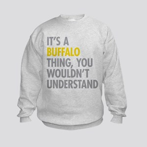 Its A Buffalo Thing Kids Sweatshirt