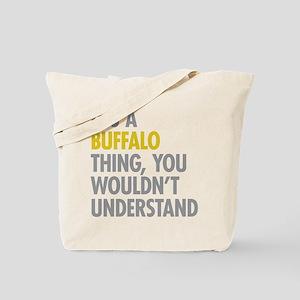 Its A Buffalo Thing Tote Bag