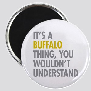 Its A Buffalo Thing Magnet