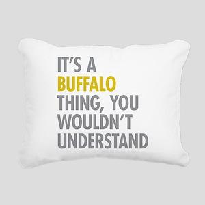 Its A Buffalo Thing Rectangular Canvas Pillow