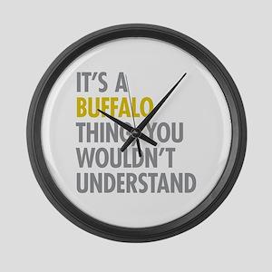 Its A Buffalo Thing Large Wall Clock